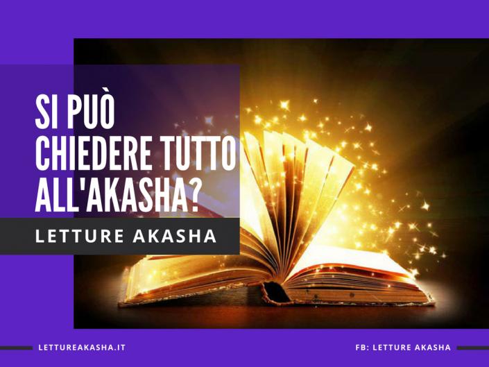 si può chiedere tutto all'akasha